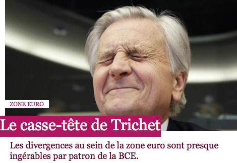 Qui a besoin de la tronche à Trichet?
